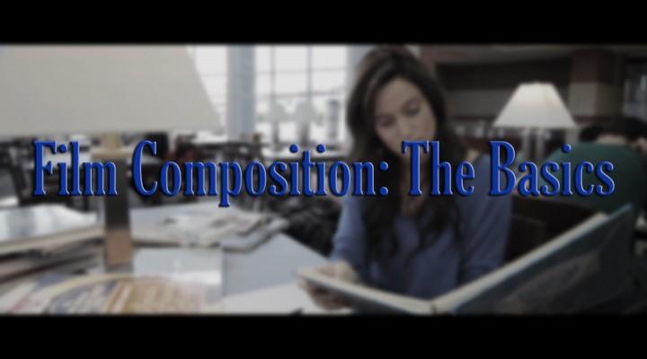 Film Composition: The Basics