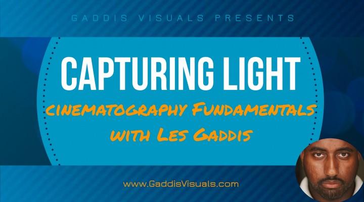 Capturing Light 101 – Cinematography Fundamentals
