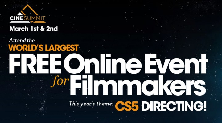 Free online event for filmmakers… CineSummit (CS5)