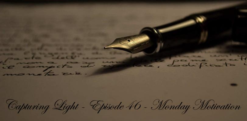 Capturing Light – Episode 46 (Monday Motivation)