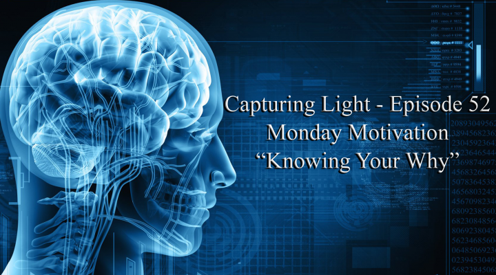 Capturing Light – Episode 52 (Monday Motivation)
