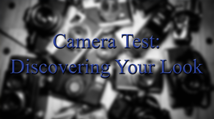 Camera Test… Discovering your look.