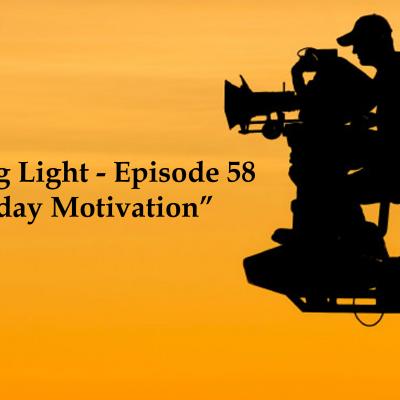 Capturing Light – Episode 58 (Monday Motivation)