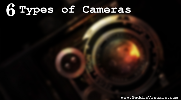 Looking for a camera??? Here are 6 types…