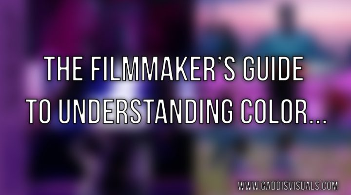 The filmmakers guide to understanding color…